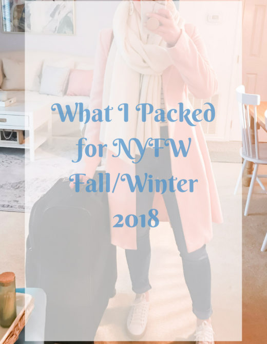 What to Pack for NYFW in February | What I Packed for NYFW | Louella Reese Life & Style Blog